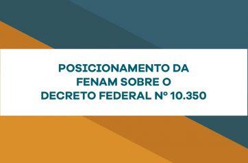 Posicionamento da Fenam sobre o Decreto Federal nº 10.350