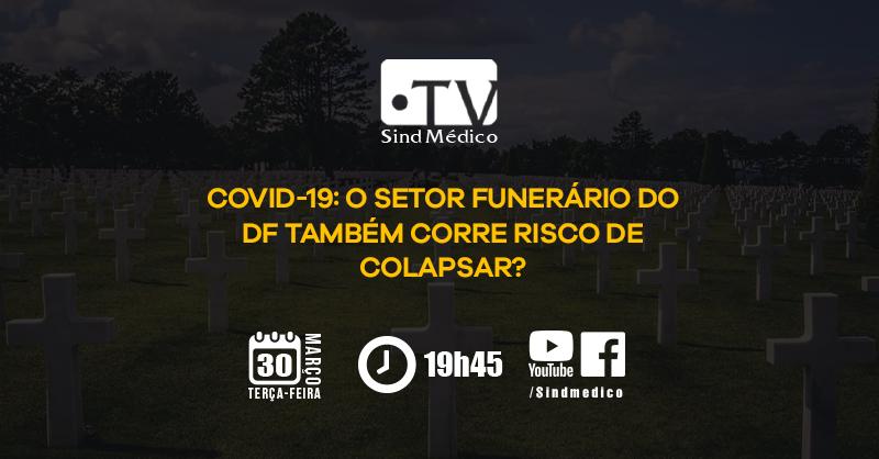 TV SindMédico: a rede funerária do DF também colapsou?