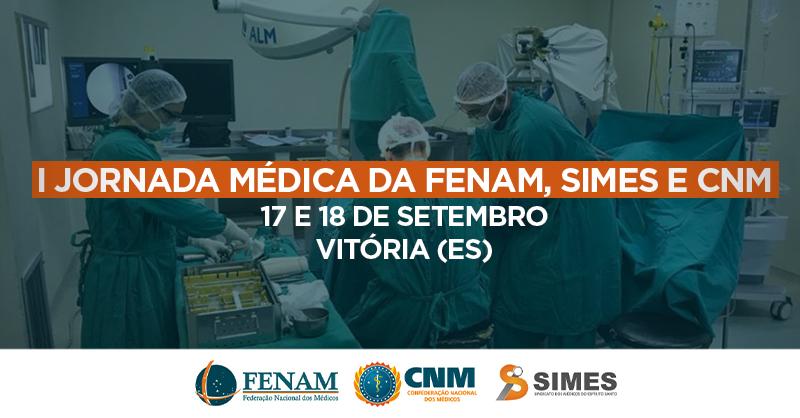I Jornada Médica da FENAM, SIMES e CNM